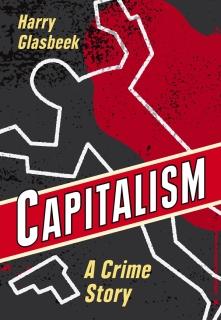 Capitalism A Crime Story